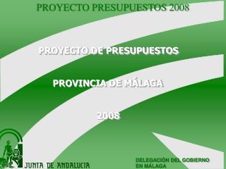 PROYECTO DE PRESUPUESTOS PROVINCIA DE MÁLAGA 2008