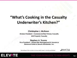 """""""What's Cooking in the Casualty Underwriter's Kitchen?"""""""