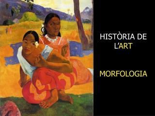 HISTÒRIA DE L' ART MORFOLOGIA