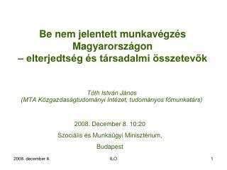 Be nem jelentett munkavégzés Magyarországon  – elterjedtség és társadalmi összetevők