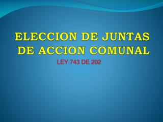 ELECCION DE JUNTAS DE ACCION COMUNAL
