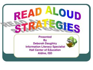 Presented By Deborah Daughtry  Information Literacy Specialist Hall Center of Education
