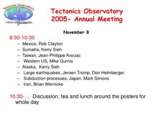 8:30-10:30 Mexico, Rob Clayton  Sumatra, Kerry Sieh  Taiwan, Jean-Philippe Avouac