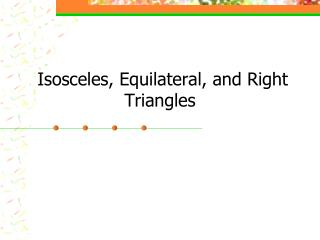 Isosceles, Equilateral, and Right Triangles