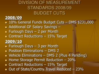 DIVISION OF MEASUREMENT STANDARDS 2008/09 BUDGET CUTS