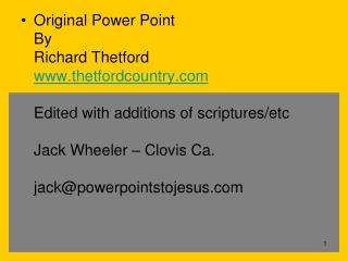 Original Power Point By Richard Thetford  thetfordcountry  Edited with additions of scriptures