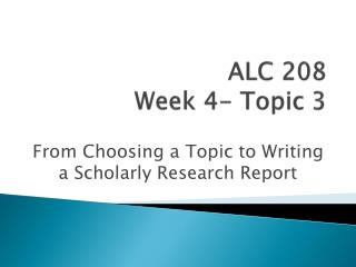 ALC 208 Week 4- Topic 3