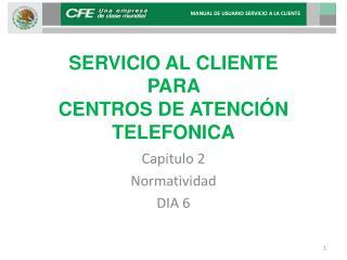 SERVICIO AL CLIENTE  PARA  CENTROS DE ATENCI�N TELEFONICA