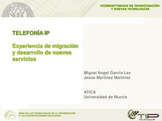 TELEFONÍA IP Experiencia de migración y desarrollo de nuevos servicios