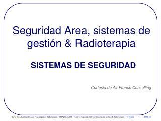 Seguridad Area, sistemas de gestión & Radioterapia