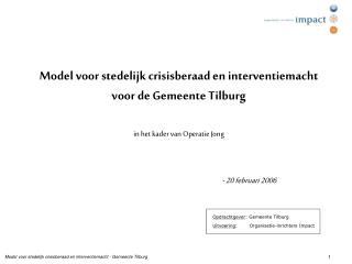 Opdrachtgever : Gemeente Tilburg Uitvoering :  Organisatie-inrichters Impact