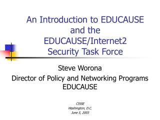 An Introduction to EDUCAUSE and the EDUCAUSE/Internet2 Security Task Force