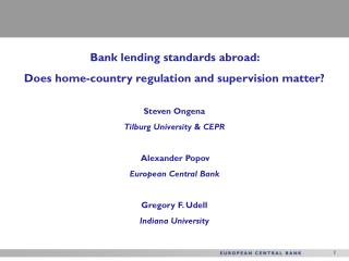 Bank lending standards abroad:  Does home-country regulation and supervision matter? Steven Ongena