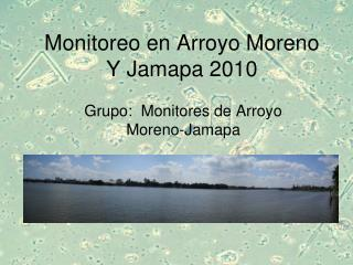 Monitoreo en Arroyo Moreno Y Jamapa 2010