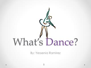 What's  Dance ?
