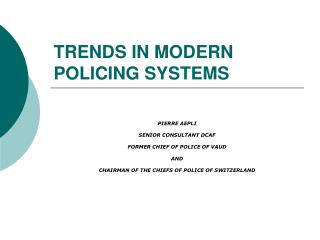TRENDS IN MODERN POLICING SYSTEMS