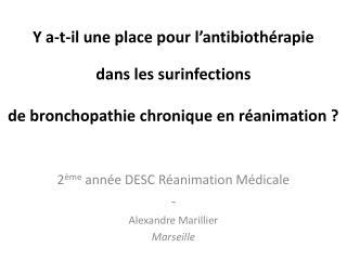 2 ème  année DESC Réanimation Médicale - Alexandre Marillier Marseille