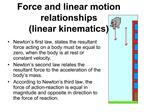 Force and linear motion relationships linear kinematics