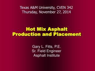 Hot Mix Asphalt Production and Placement