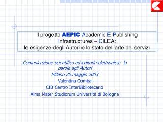 Comunicazione scientifica ed editoria elettronica:la parola agli Autori Milano 20 maggio 2003