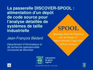 SPOOL Spreading Desirable Properties into the Design of  Object-Oriented, Large-Scale