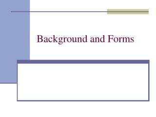 Background and Forms