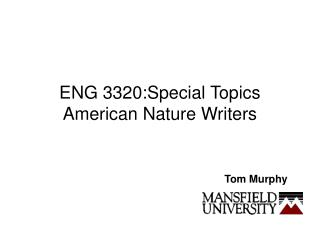 ENG 3320:Special Topics American Nature Writers