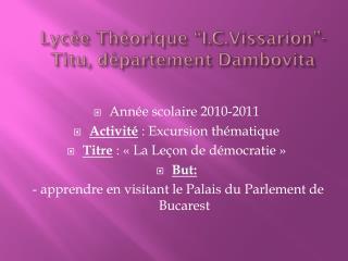 "Lycée Théorique  "" I.C.Vissarion ""- Titu ,  département Dambovita"