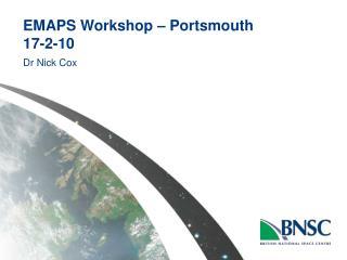 EMAPS Workshop � Portsmouth 17-2-10