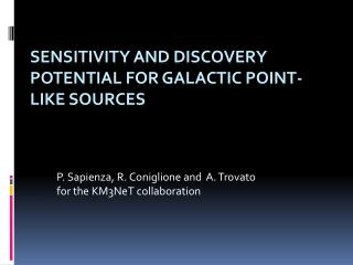 Sensitivity  and  discovery potential for Galactic point-like sources