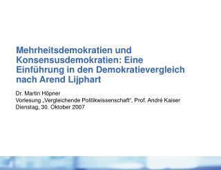 """Dr. Martin Höpner Vorlesung """"Vergleichende Politikwissenschaft"""", Prof. André Kaiser"""