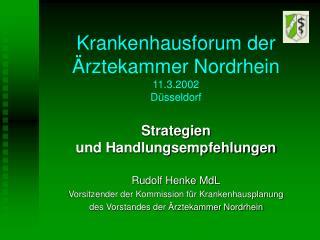 Krankenhausforum der Ärztekammer Nordrhein 11.3.2002 Düsseldorf