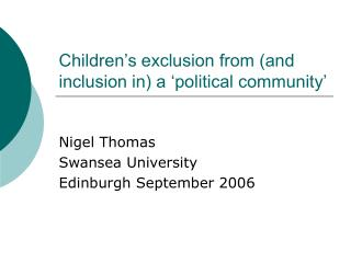 Children s exclusion from and inclusion in a  political community