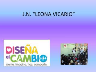 """J.N. """"LEONA VICARIO"""""""