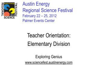 Austin Energy  Regional Science Festival February 22 � 25, 2012 Palmer Events Center