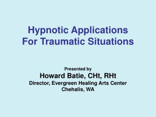 Hypnotic Applications For Traumatic Situations