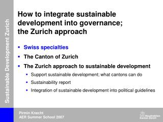 How to integrate sustainable development into governance;  the Zurich approach