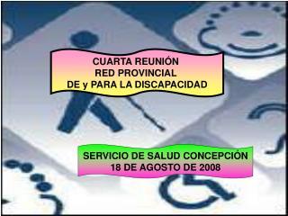 CUARTA REUNIÓN  RED PROVINCIAL  DE y PARA LA DISCAPACIDAD