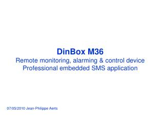 DinBox M36  Remote monitoring, alarming & control device Professional embedded SMS application