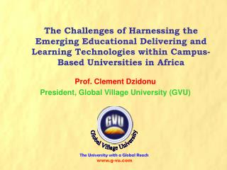 Prof. Clement Dzidonu President, Global Village University (GVU)