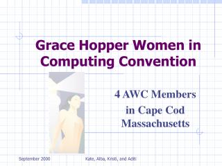 Grace Hopper Women in Computing Convention