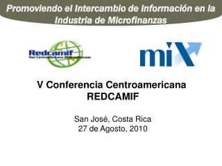 V  Conferencia Centroamericana  REDCAMIF San José, Costa Rica 27  de  Agosto, 2010