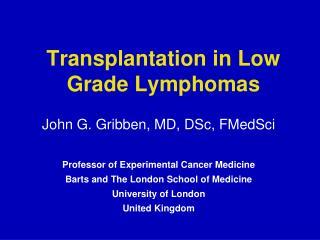 Transplantation in Low Grade Lymphomas