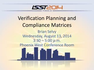 Verification Planning and Compliance Matrices