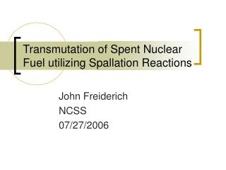 Transmutation of Spent Nuclear Fuel utilizing Spallation Reactions