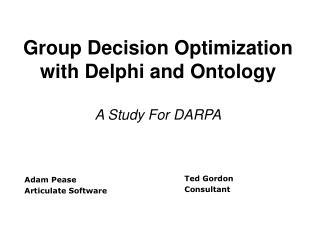 Group Decision Optimization with Delphi and Ontology A Study For DARPA