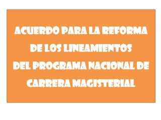 Acuerdo para la Reforma de los Lineamientos  del Programa Nacional de  Carrera Magisterial