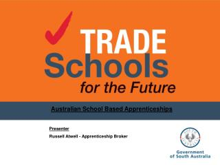 Australian School Based Apprenticeships  Presenter Russell Atwell - Apprenticeship Broker