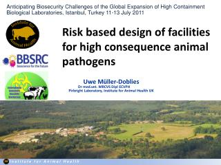 Risk based design of facilities for high consequence animal pathogens