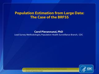 Population Estimation from Large Data: The Case of the  BRFSS